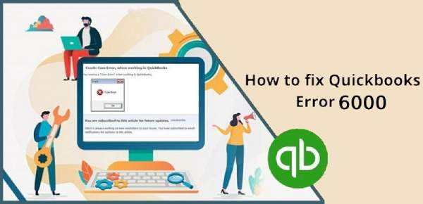How to fix or resolve Quickbooks Error -6000