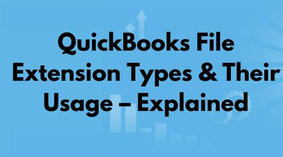 QuickBooks-File-Extension-Types-_-Their-Usage-Explained