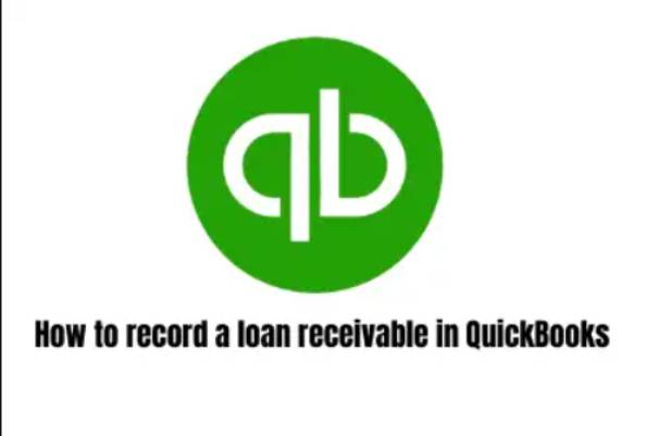 How to record a loan receivable in QuickBooks Desktop software