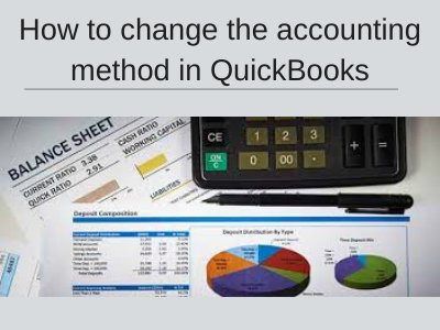 How to change the accounting method in QuickBooks