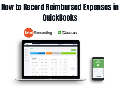 How to Record Reimbursed Expenses in QuickBooks
